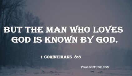 The man who love God is known by God..png